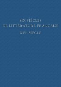 XXX - Six siècles de littérature française. XVIe siècle. Bibliothèque Jean Bonna - 2 tomes: première partie (A-L) et deuxième partie (M-Z).