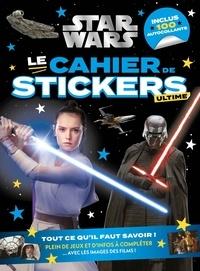 XXX - STAR WARS - Le cahier de stickers ultime.