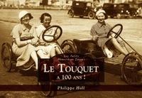 XXX - Touquet a 100 ans ! (le) - les petits memoire en images.
