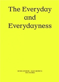 XXX - Two Works Series Vol.3: J. Mehretu / Henri Lefebvre,  The Everyday /anglais.