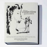 XXX - Une Intime Collection - Collection De La Fondation Des Treilles.