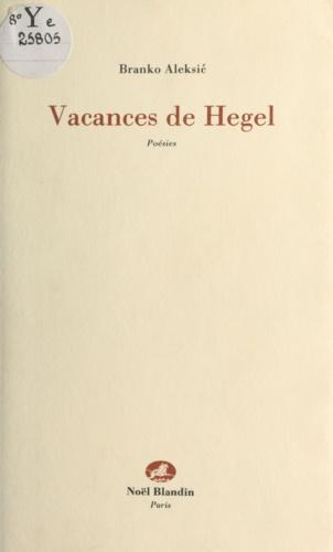 Vacances de hegel. poesies