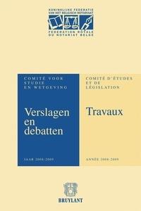 XXX - Verslagen en debatten van het Comité voor Studie en Wetgeving / Travaux du Comité d'Etudes ... - Jaar 2008-2009 / Année 2008-2009.