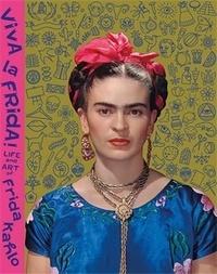 XXX - Viva la Frida ! Life and Art of Frida Kahlo /anglais.