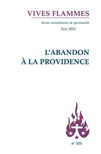 XXX - Vives Flammes N 323- L'abandon A la Providence.