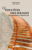 XXX - « Vous êtes mes soldats » - les Aquitains de Napol - Vousetesmessoldatslesaqui.
