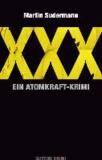 XXX. Ein Atomkraft-Krimi - Ein Wendland-Krimi.