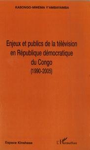 Enjeux et et publics de la télévision en République démocratique du Congo (1990-2005).pdf