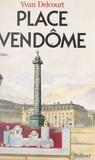 Y Delcourt - Place Vendôme.