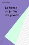Y Gaillard - La Sirène du Jardin des plantes.