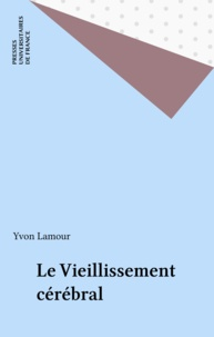 Y Lamour - Le Vieillissement cérébral.