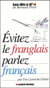Y Laroche Claire - Evitez le franglais, parlez français.