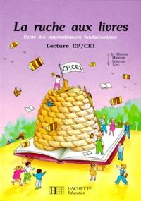 Y Lore et J Lemoine - La Ruche aux livres Tome 4 - La ruche aux livres, lecture CP-CE1.