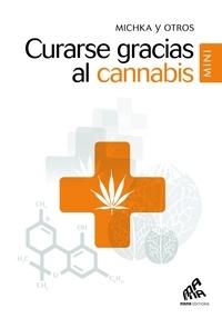 Y otros Michka - Curarse gracias al cannabis.