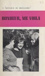 Y. Reynaud de Brulliard et R. Manson - Bonheur, me voilà.