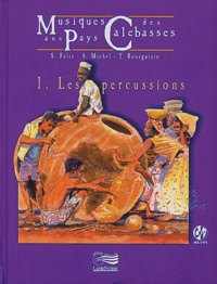 Galabria.be Musiques au pays des calebasses. Tome 1, Les percussions, avec CD-ROM Image