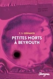 Y. S. Germanos - Petites morts à Beyrouth.