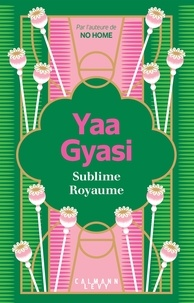 Yaa Gyasi - Sublime royaume.