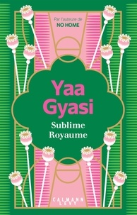 Yaa Gyasi - Sublime Royaume.