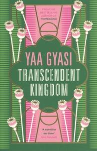 Yaa Gyasi - Transcendent Kingdom.