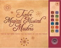 Yaccov Mishori - Twelve Magical Musical Masters - The perfect songbook to discover the greatest classical musicians of our time!.