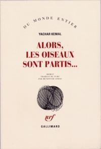 Yachar Kemal - Alors les oiseaux sont partis.