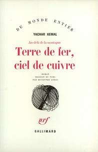 Yachar Kemal - Au-delà de la montagne N°  1 : Terre de fer, ciel de cuivre.