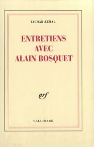 Yachar Kemal et Alain Bosquet - Entretiens avec Alain Bosquet.