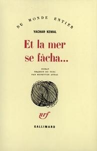Yachar Kemal - Et la mer se fâcha.