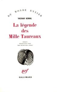 Yachar Kemal - La Légende des mille taureaux.