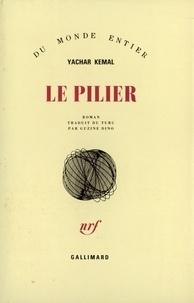 Yachar Kemal - Le pillier.