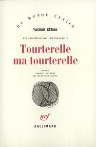 Yachar Kemal - Les Seigneurs de l'Aktchasaz Tome 2 : Tourterelle, ma tourterelle.