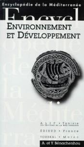Yacine Benachenhou et Abdellatif Benachenhou - ENVIRONNEMENT ET DEVELOPPEMENT EN MEDITERRANEE. - Stratégies pour le futur.
