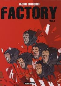 Yacine Elghorri - Factory Tome 1 : .