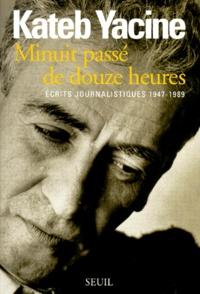 MINUIT PASSE DE DOUZE HEURES. Ecrits journalistiques 1947-1989.pdf