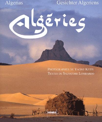 Yacine Ketfi et Salvatore Lombardo - Algéries - De la Légende et du Mythe, édition trilingue français-anglais-allemand.