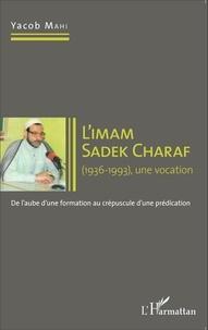 Limam Sadek Charaf (1936-1993), une vocation - De laube dune formation au crépuscule dune prédication.pdf