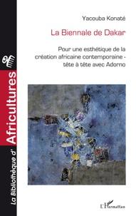 Yacouba Konaté - La Biennale de Dakar - Pour une esthétique de la création contemporaine africaine ; Tête à tête avec Adorno.