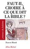 Yacov Shavit - Faut-il croire à ce que dit la Bible ?.