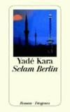 Yade Kara - Selam Berlin.