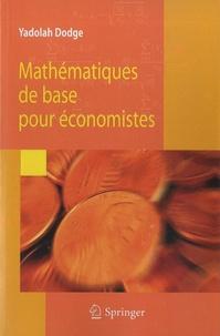 Mathématiques de base pour économistes - Yadolah Dodge |