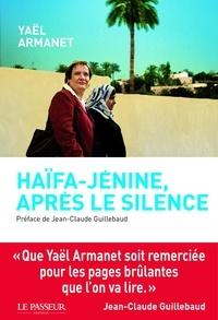 Yaël Armanet et Jean-Claude Guillebaud - Haifa-Jénine, après le silence.