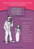Yaël Benzaquen - SOS voix - Retrouver, comprendre et maîtriser sa voix en toutes circonstances.