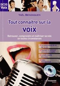 Yaël Benzaquen - Tout connaître sur la voix - Retrouver, comprendre et maîtriser sa voix en toutes circonstances. 1 DVD
