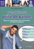 Yaël Benzaquen - Tout savoir sur la prise de parole - Manuel de coaching pour mieux communiquer en toutes circonstances.