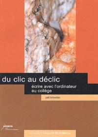 Yaël Briswalter - Du clic au déclic - Ecrire avec l'ordinateur au collège. 1 Cédérom