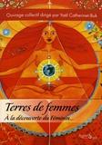 Yaël Catherinet-Buk - Terres de femmes - A la découverte du féminin....