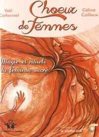 Choeur de femmes- Magie et rituels du féminin sacré, avec 31 cartes d'art à tirer - Yaël Catherinet |