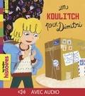 Alexandra Huard et Yaël Delalandre - Un koulitch pour Dimitri.