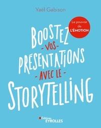 Yaël Gabison - Boostez vos présentations avec le storytelling - Le pouvoir de l'émotion.